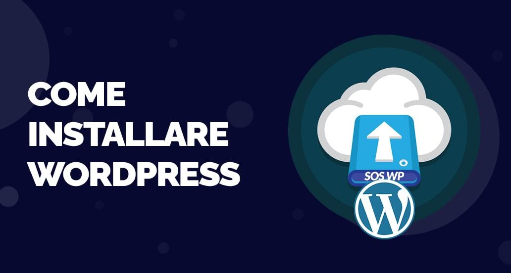 Installare WordPress - la guida completa