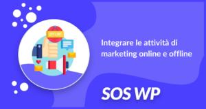 Integrare le attività di marketing online e offline