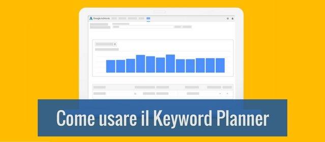 Come usare Keyword Planner, il nuovo strumento di Google