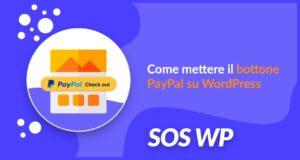 La guida a come mettere il bottone PayPal su WordPress