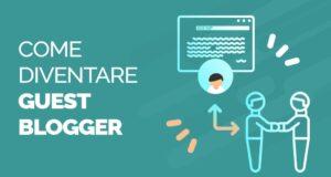 La guida completa su come diventare un guest blogger