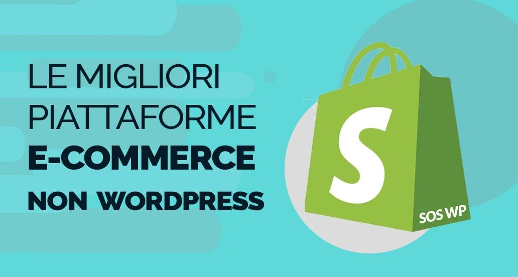 Le migliori piattaforme eCommerce NON WordPress