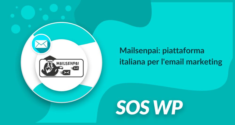 Mailsenpai la piattaforma italiana per l'email marketing