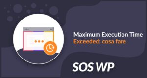 Maximum Execution Time Exceeded_ cosa fare