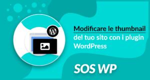 Modificare le thumbnail del tuo sito con i plugin WordPress