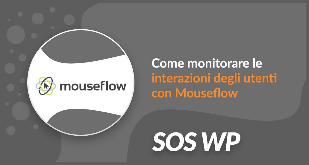 Come monitorare le interazioni degli utenti con Mouseflow