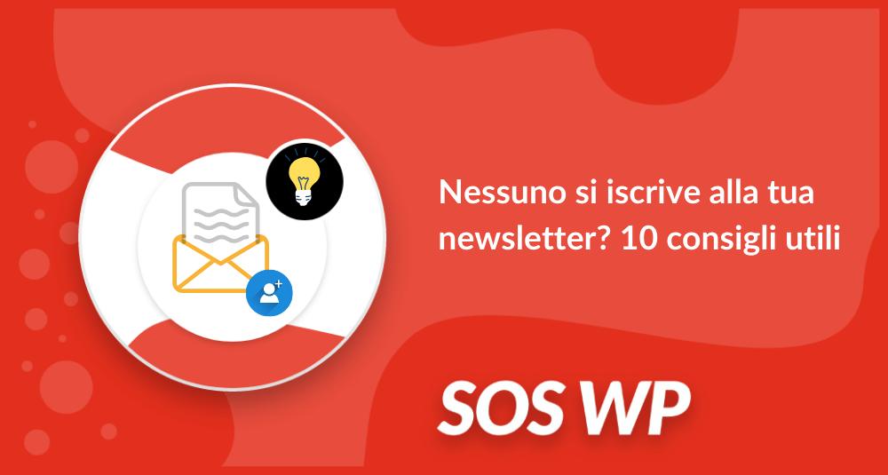 Nessuno si iscrive alla tua newsletter 10 consigli utili