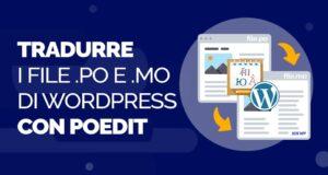 Poedit come tradurre WordPress utilizzando Poedit, file .po e .mo