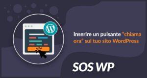 """Inserire un pulsante """"chiama ora"""" sul tuo sito WordPress"""