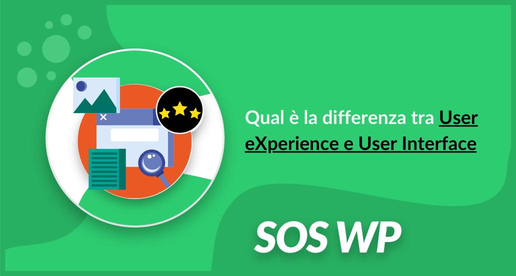 Qual è la differenza tra User eXperience e User Interface
