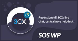 Recensione 3CX: Live Chat, centralino helpdesk
