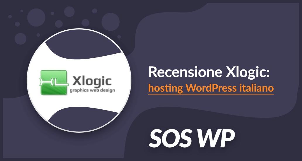 Recensione Xlogic: hosting WordPress italiano