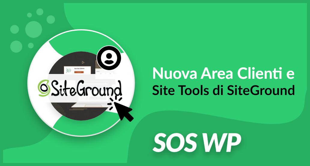 Nuova area clienti e Site Tools di SiteGround