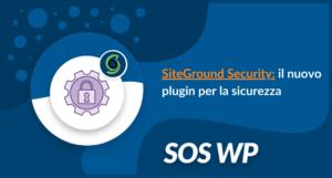SiteGround Security il nuovo plugin per la sicurezza