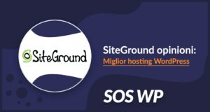 SiteGround opinione: il migliore hosting WordPress