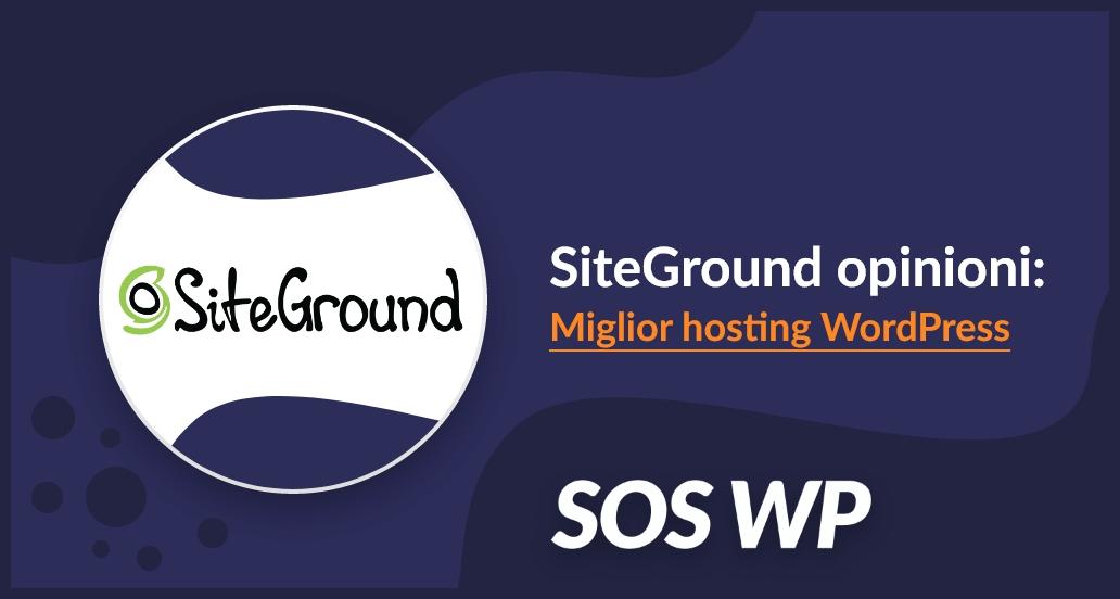 SiteGround opinione: il migliore hosting WordPress