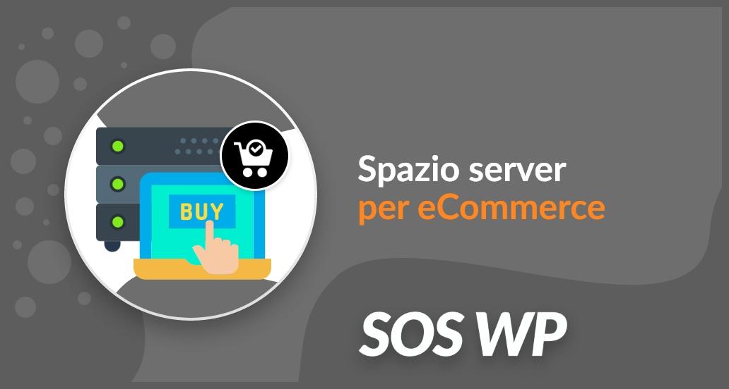 Spazio server per eCommerce