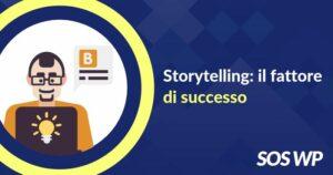 Storytelling: il fattore di successo