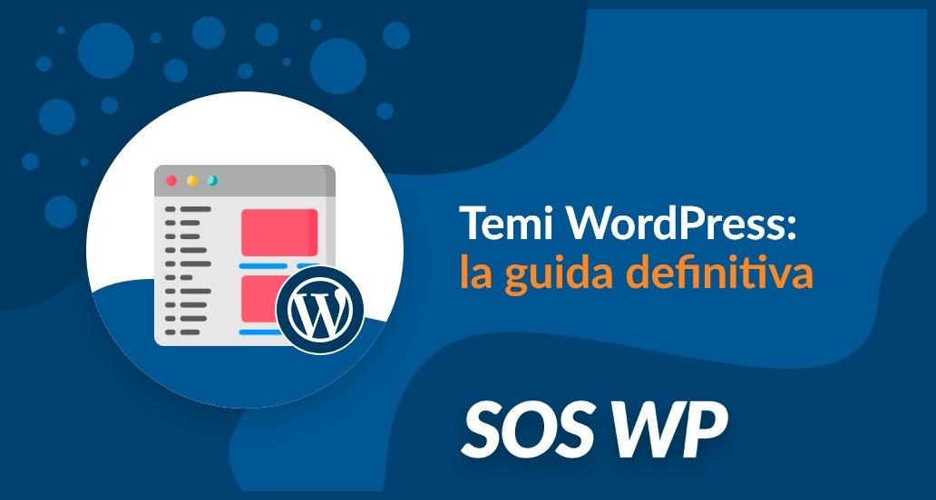 Temi WordPress la guida definitiva