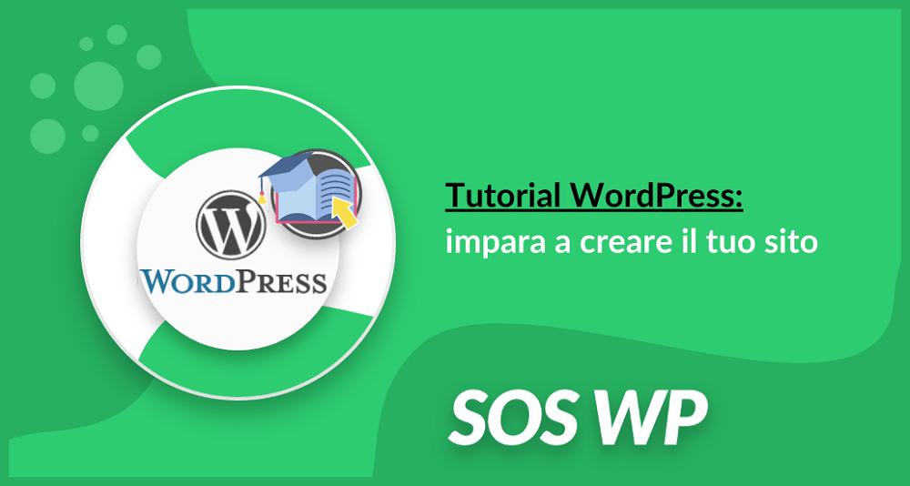 Tutorial WordPress: impara a creare il tuo sito