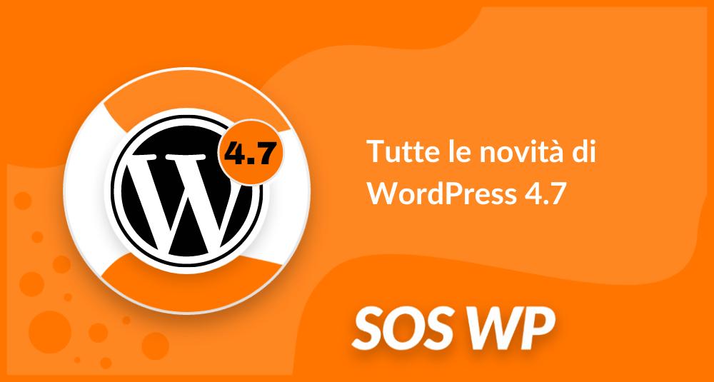 Tutte le novità di WordPress 4.7-min