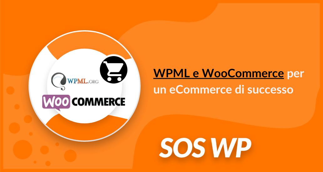 WPML e WooCommerce combinazione perfetta per un eCommerce di successo