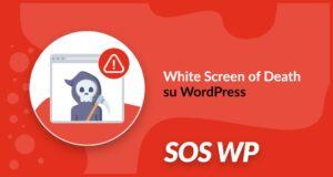 Come risolvere il White Screen of Death su WordPress