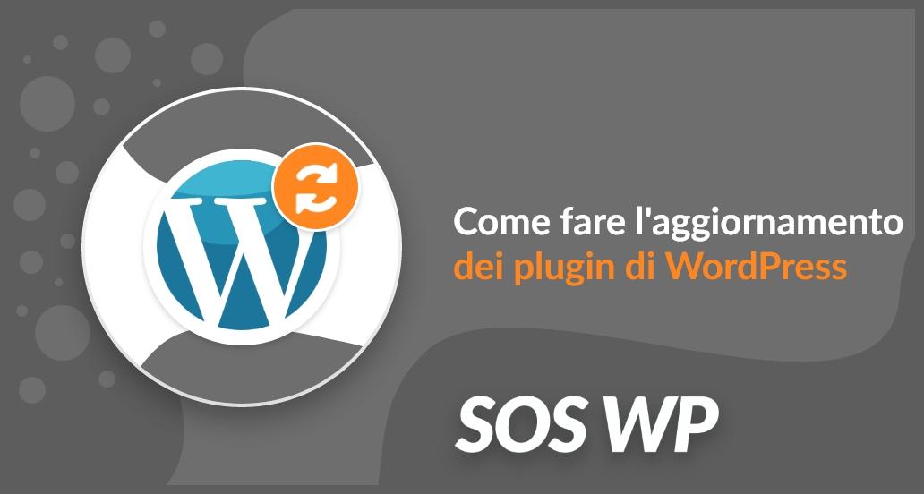 Aggiornamento plugin di WordPress: come farlo e a cosa stare attenti