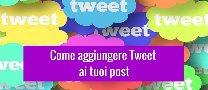aggiungere tweet ai tuoi post
