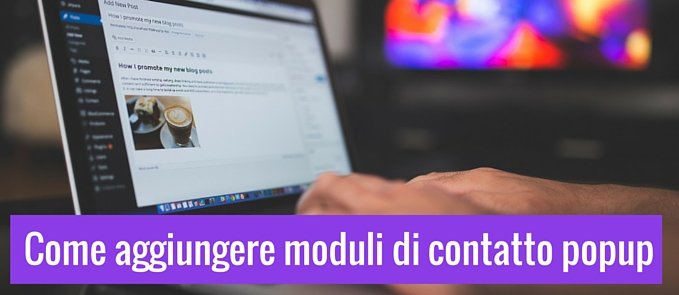 aggiungere un modulo di contatto pop up su WordPress
