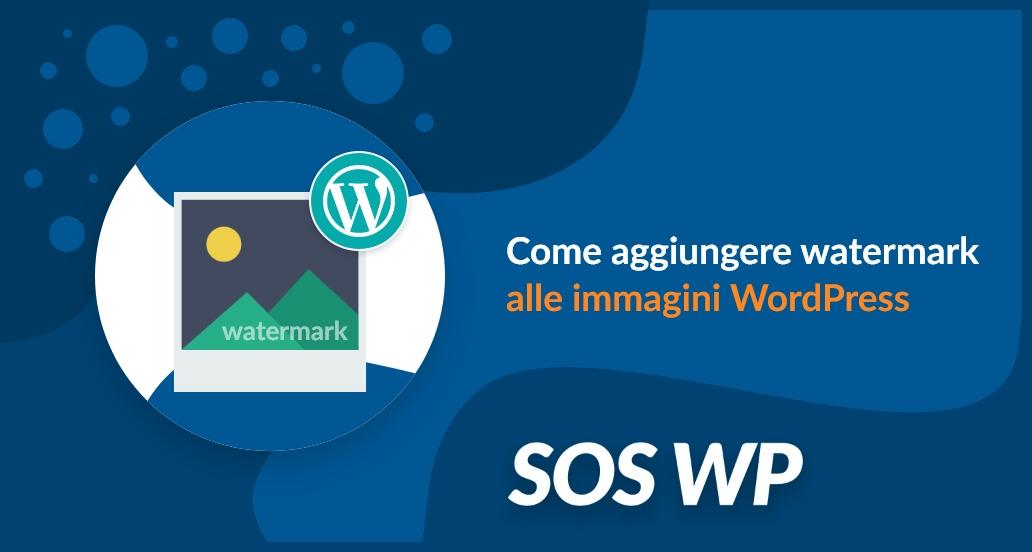 Come aggiungere watermark alle immagini WordPress