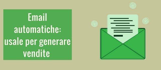 Come automatizzare le email ed ottenere più vendite