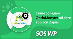 Come collegare OptinMonster ad altre app con Zapier