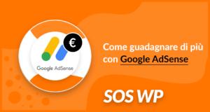 Come guadagnare di più con Google AdSense