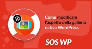 Come modificare l'aspetto della galleria nativa WordPress