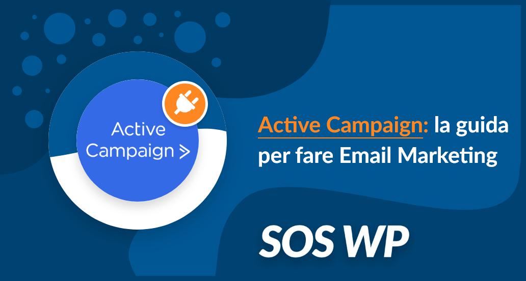 Active Campaign: la guida per fare Email Marketing
