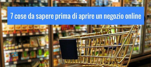 Cose da sapere prima di aprire un negozio online