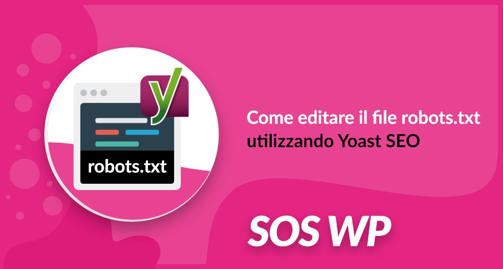 Modificare robots.txt con Yoast SEO per WordPress