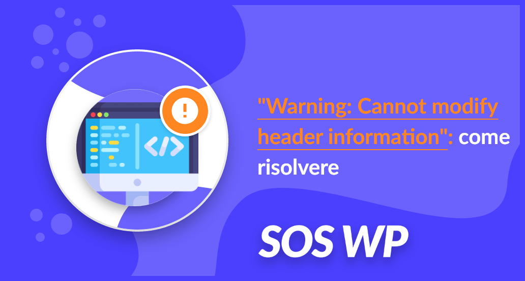 Come risolvere l'errore Warning: Cannot modify header information