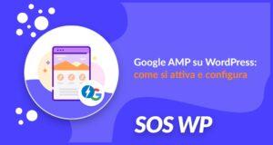 Google AMP su WordPress: come si attiva e configura