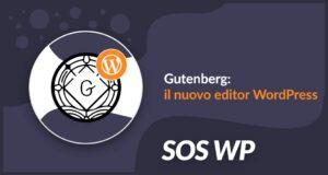 Gutenberg WordPress: Il nuovo editor che migliora tutto