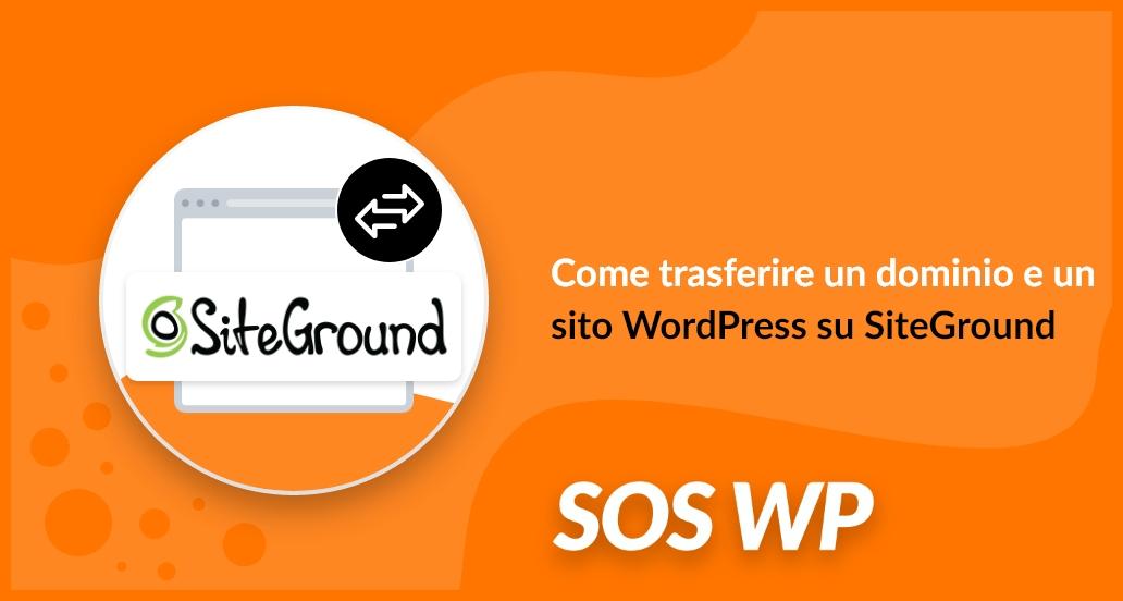 Trasferire dominio e sito su SiteGround