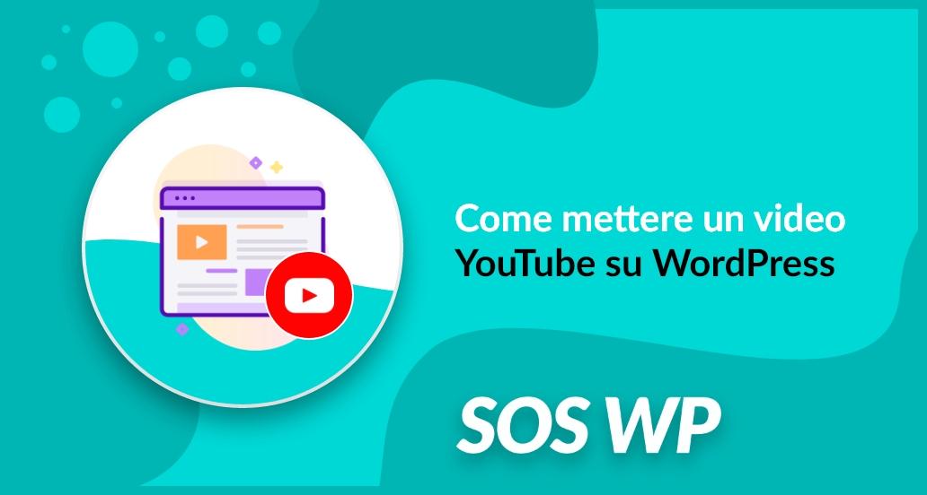 Come mettere un video YouTube su WordPress