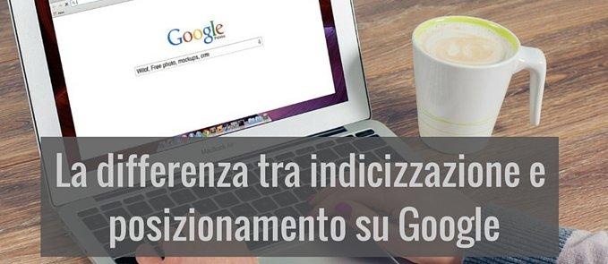 la differenza tra indicizzazione e posizionamento su Google