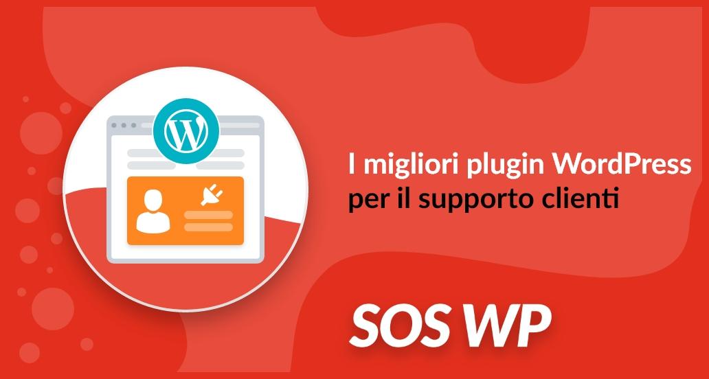 migliori plugin WordPress per fornire supporto ai clienti