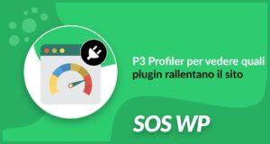 3 Plugin Performance Profiler per vedere quali plugin rallentano il sito