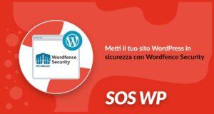 Metti il tuo sito WordPress in sicurezza con Wordfence Security