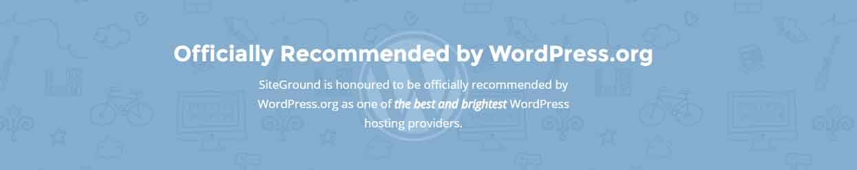 Opinioni SiteGround raccomandato ufficialmente da WordPress