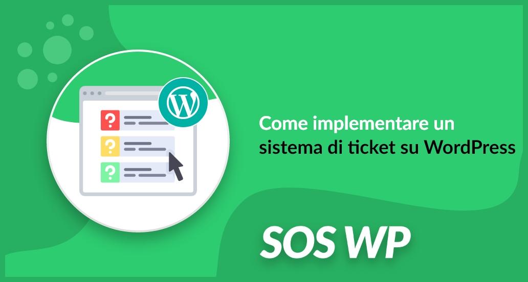 Come implementare un sistema di ticket su WordPress