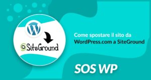 Come spostare il sito da WordPress.com a SiteGround